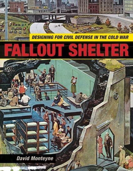 Book review – Fallout Shelter. Designing for Civil Defense in the Cold War